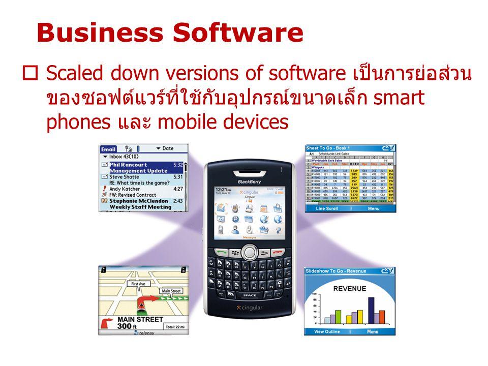 Business Software  Scaled down versions of software เป็นการย่อส่วน ของซอฟต์แวร์ที่ใช้กับอุปกรณ์ขนาดเล็ก smart phones และ mobile devices 51
