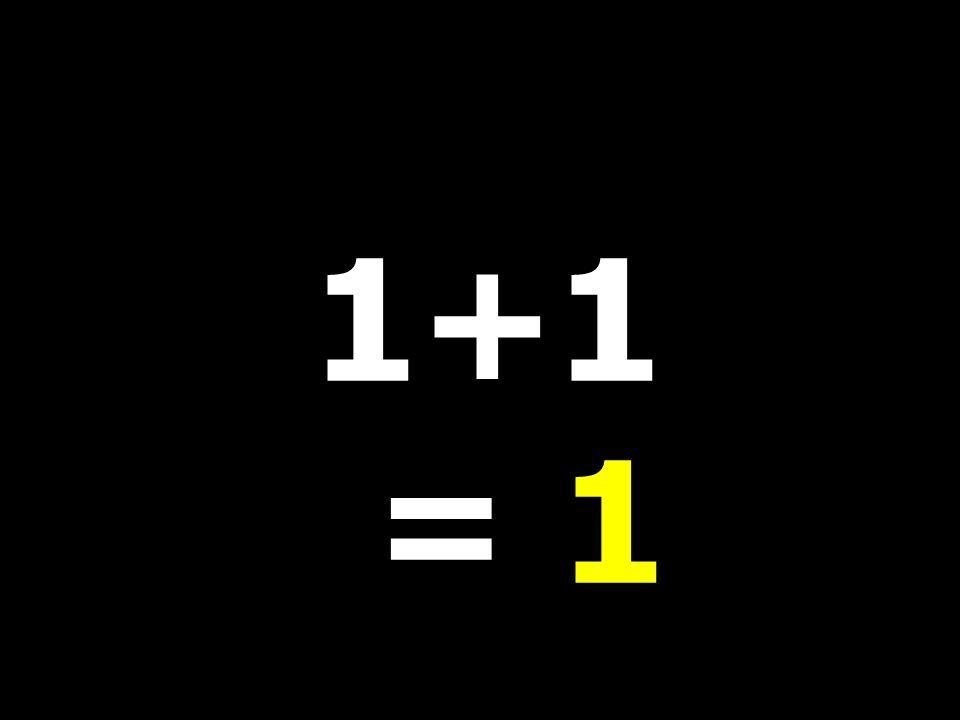 1+1 = 1