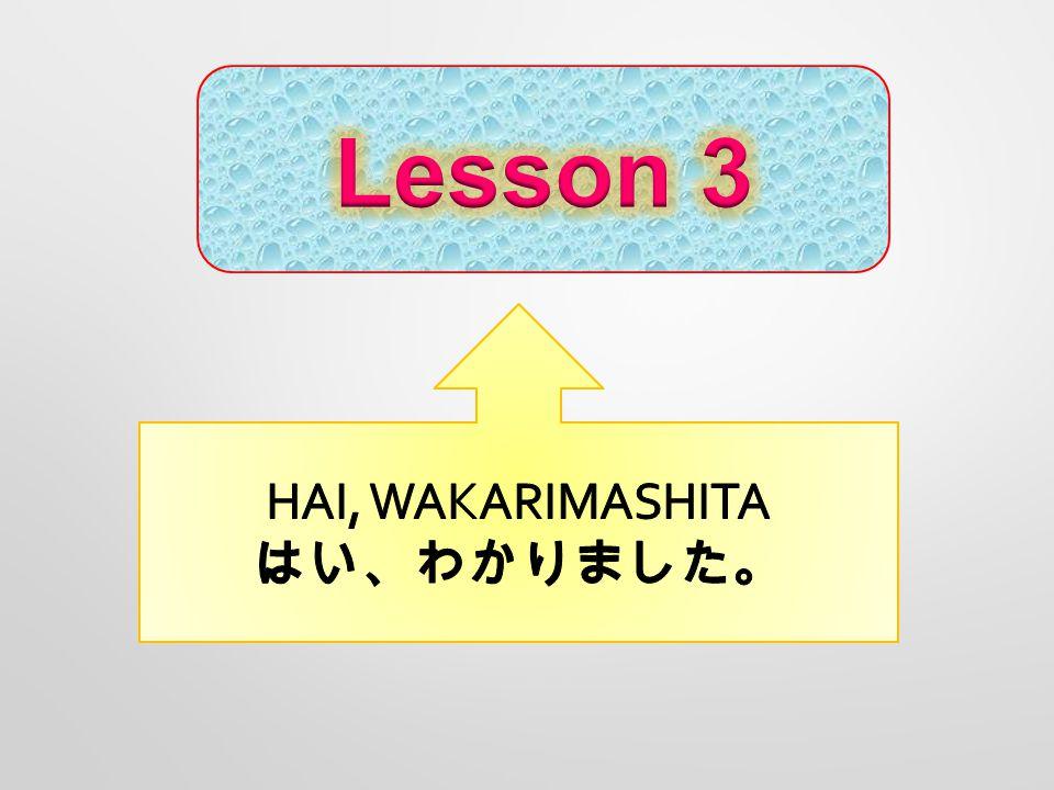 Ka-ki-masu かきます เขียน Ta-be-masu たべますกิน, รับประทาน No-mi-masu のみます ดื่ม Mi-masu みます ดู Yo-mi-masu よみます อ่าน Kai-masu かいます ซื้อ Ki-ki-masu ききます ฟัง Shi-masu します ทำ