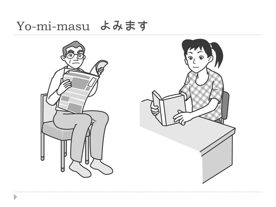 Yo-mi-masu よみます