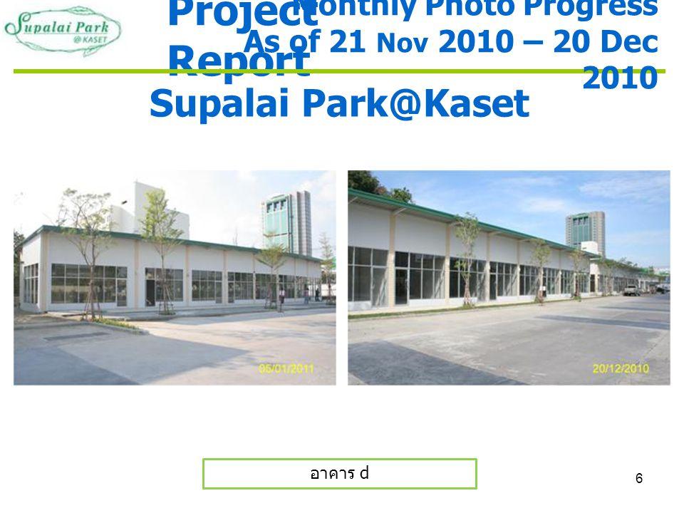 6 Project Report Supalai Park@Kaset อาคาร d Monthly Photo Progress As of 21 Nov 2010 – 20 Dec 2010