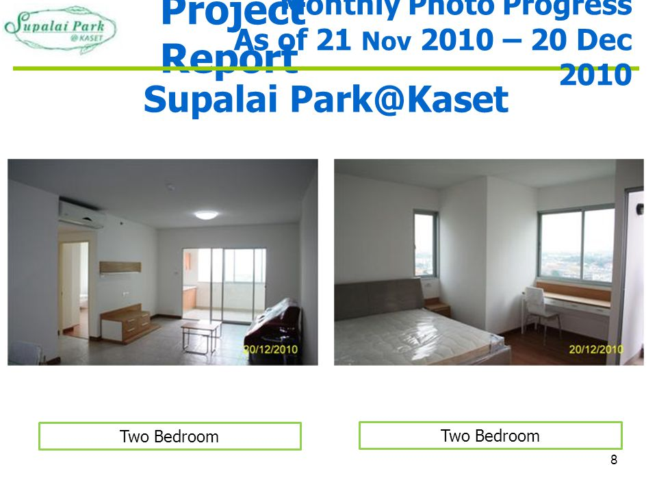 8 Project Report Supalai Park@Kaset Two Bedroom Monthly Photo Progress As of 21 Nov 2010 – 20 Dec 2010