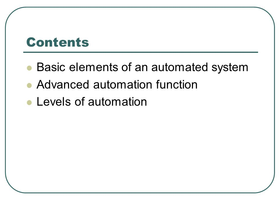 Contents Basic elements of an automated system Advanced automation function Levels of automation