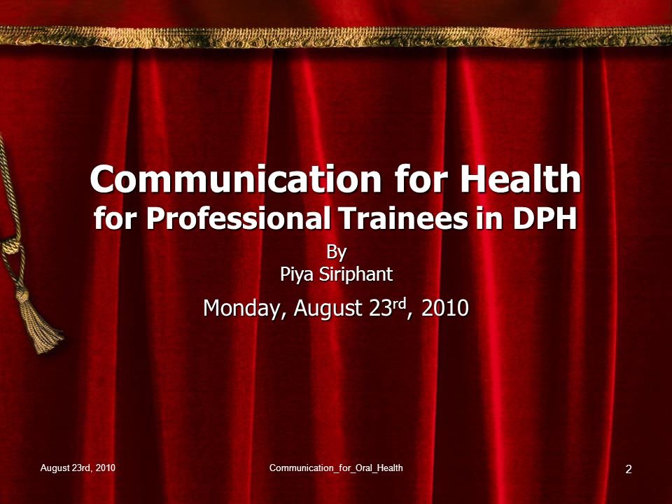 August 23rd, 2010Communication_for_Oral_Health 13 Toronto Consensus Statement Communication Practices & HOs 1.Com problems are important & common.