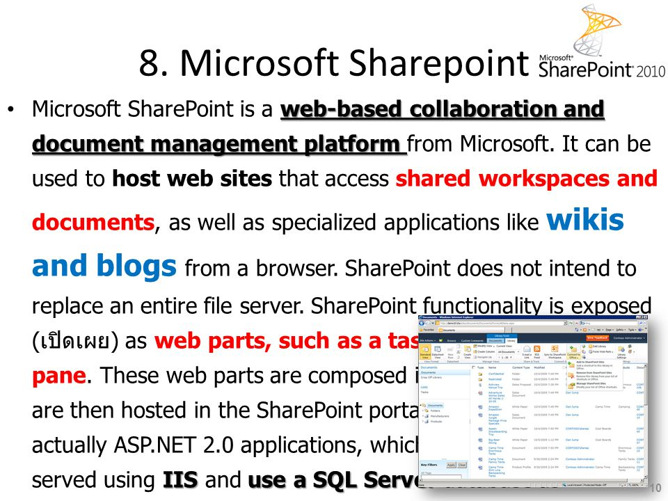 8. Microsoft Sharepoint web-based collaboration and document management platform IIS use a SQL ServerMicrosoft SharePoint is a web-based collaboration