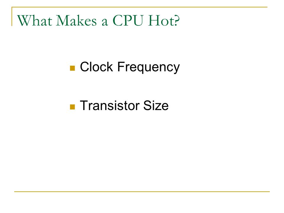 What Makes a CPU Hot? Clock Frequency Transistor Size