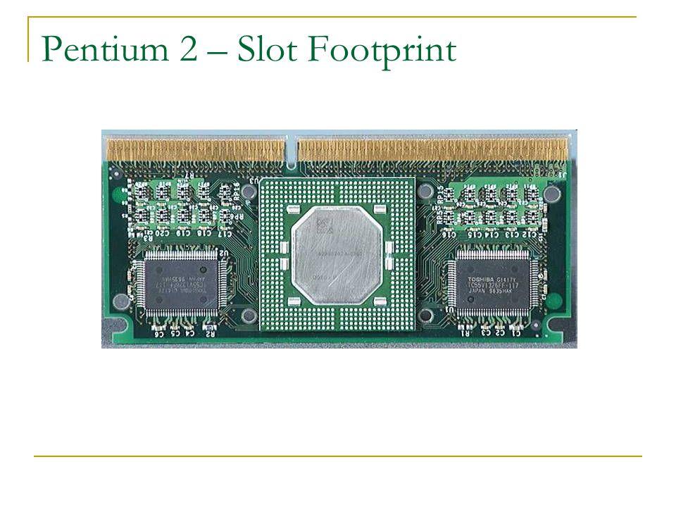 Pentium 2 – Slot Footprint