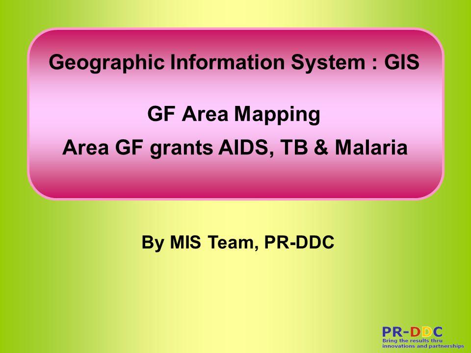 GF Area Mapping: TB Round1 Large prisons 1 Depart of Correction (DOC) 2 Bureau of Tuberculosis (BTB) Border area 1 Bureau of Tuberculosis (BTB) 2 World Vision Thailand-Ranong (WVFT-Ranong) 3 World Vision Thailand-Phang-nga (WVFT-Phang-nga) 4 Kwai River Christian Hospital (KRCH) Urban poor area 1 Bureau of Tuberculosis (BTB) 2 Anti-TB Association Thailand: Chiang Mai (ATAT-Chiang Mai) 3 Srivichai 5 Hospital TB-HIV 1 Bureau of Tuberculosis (BTB) 2 Thailand Business Coalition on AIDS (TBCA) Sub Recipient: SR TB R1