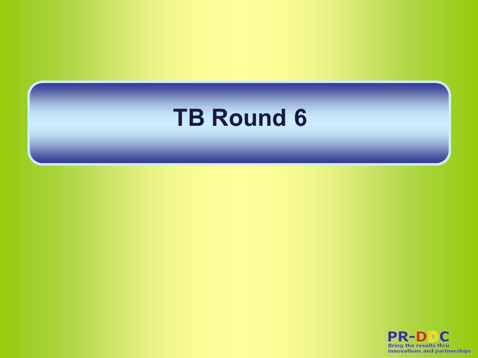 TB Round 6