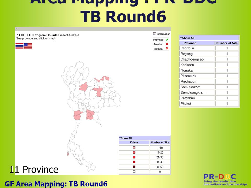 Area Mapping : PR-DDC TB Round6 GF Area Mapping: TB Round6 11 Province