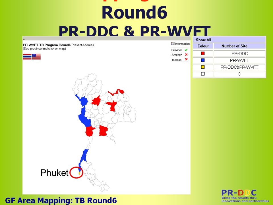 Overlapping Area TB Round6 PR-DDC & PR-WVFT GF Area Mapping: TB Round6 Phuket