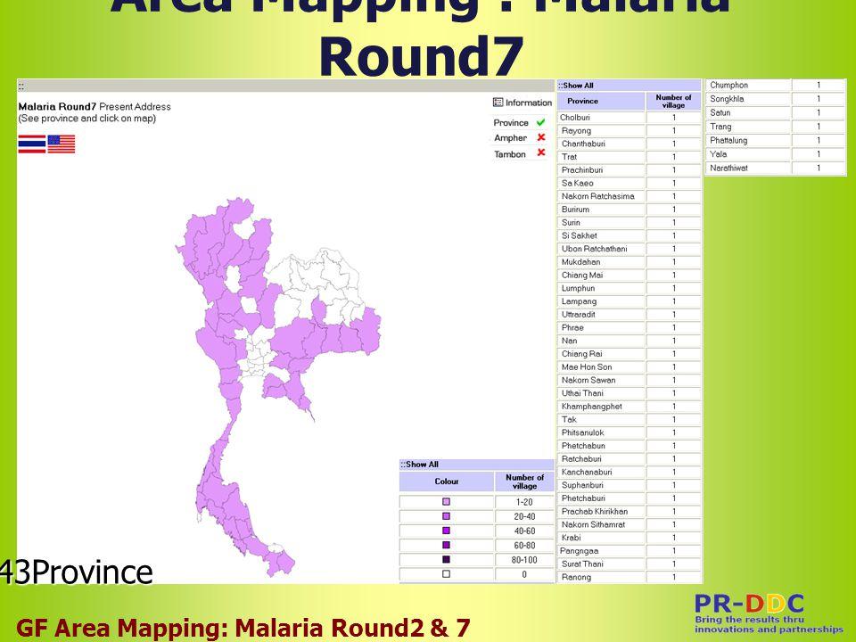 Area Mapping : Malaria Round7 GF Area Mapping: Malaria Round2 & 7 43Province