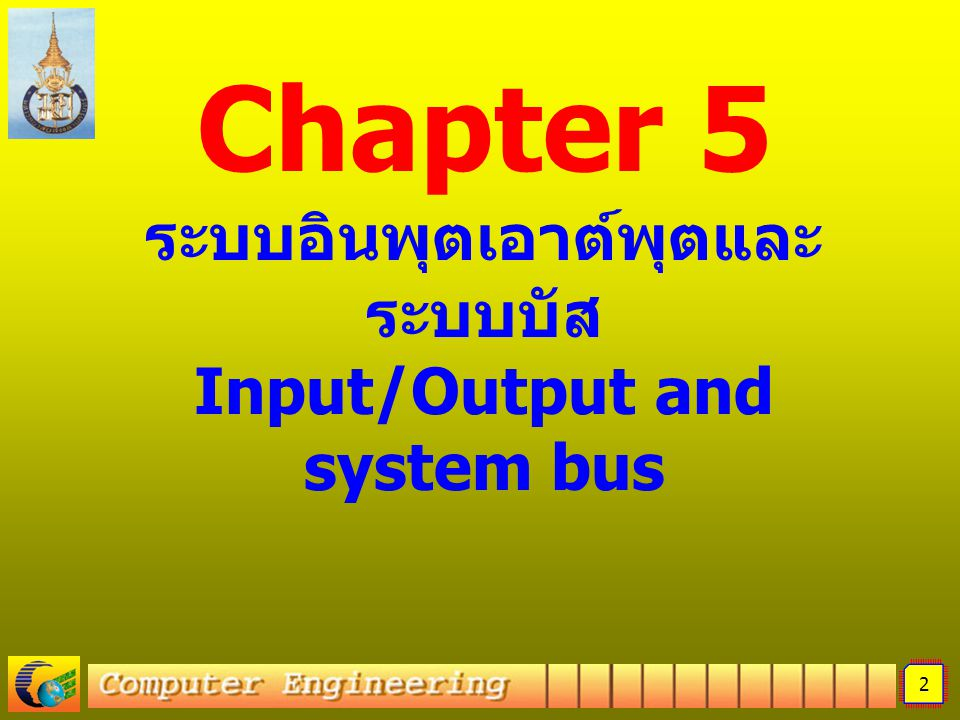 Chapter 5 – Input/Output and system bus 23 240-208 Fundamental of Computer Architecture Computer bus :A single bus structure