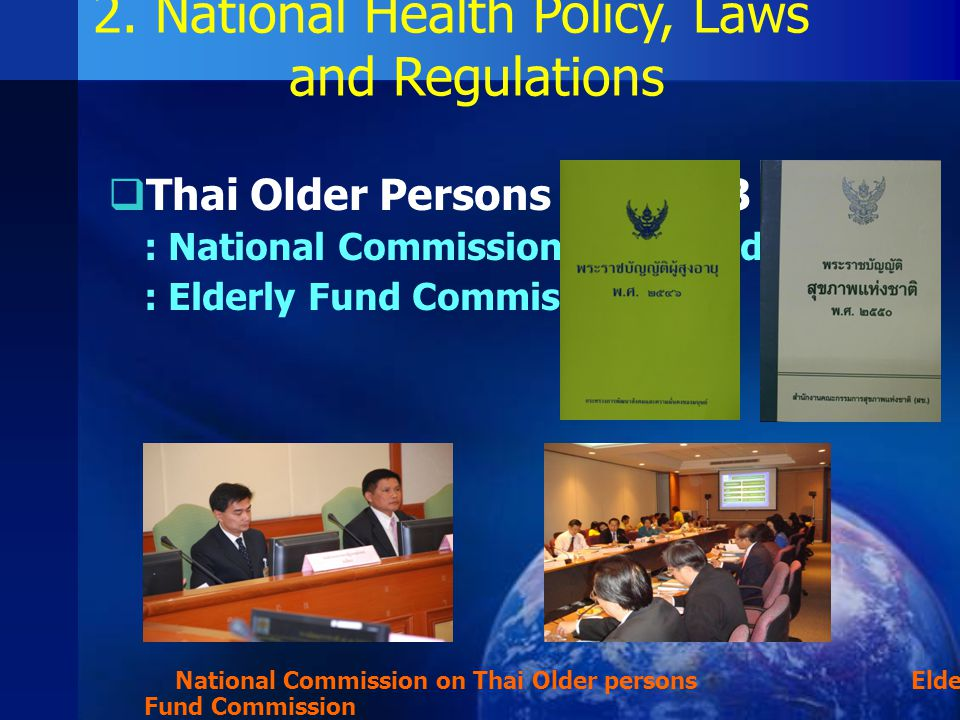  Thai Older Persons Act 2003 : National Commission on the Elderly : Elderly Fund Commission National Commission on Thai Older persons Elderly Fund Co