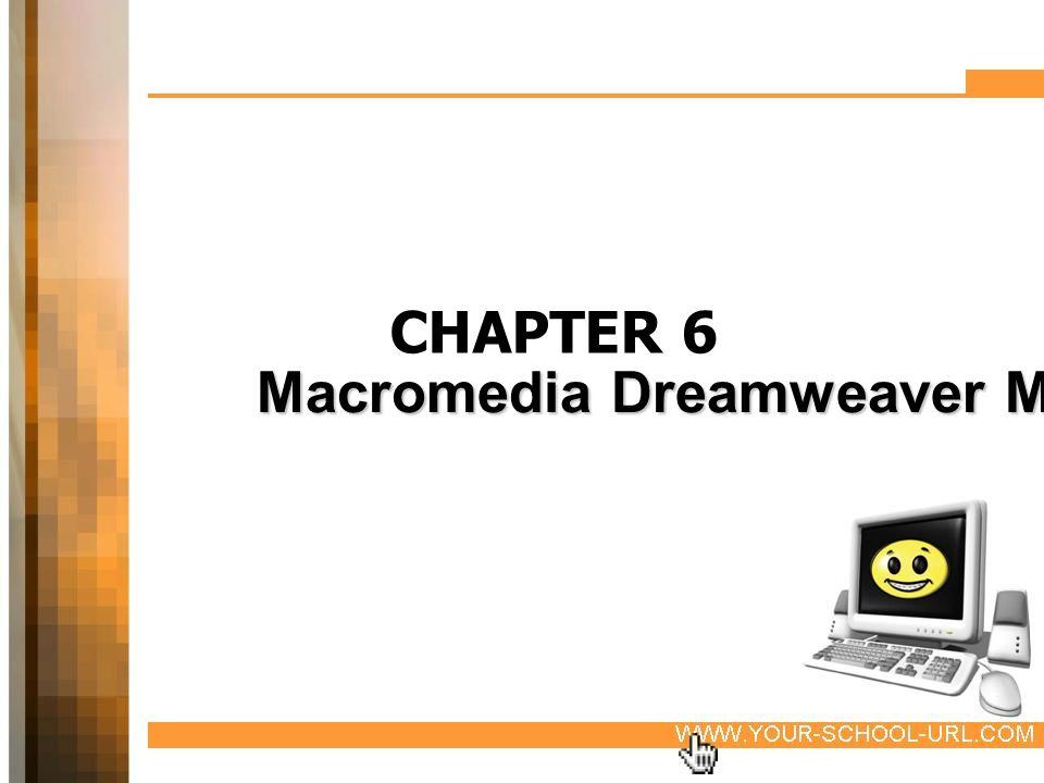 CHAPTER 6 Macromedia Dreamweaver MX 8
