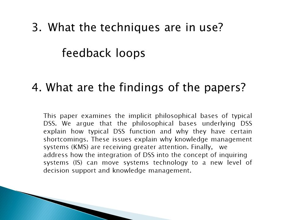 3.What the techniques are in use. feedback loops 4.