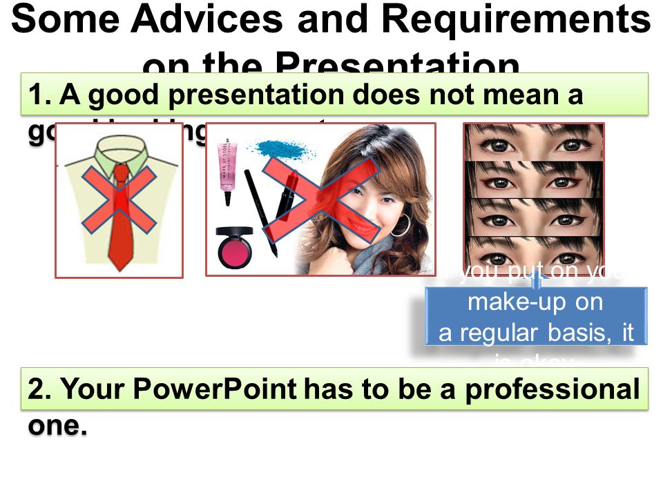Some Advices and Requirements on the Presentation 1.