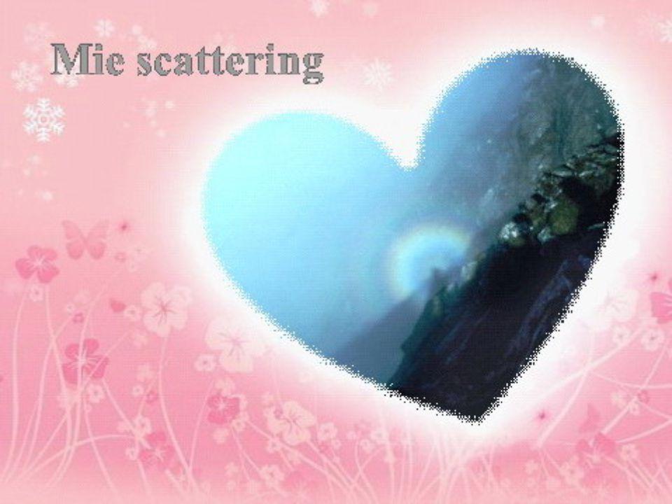 ท ้องฟ้ามีการกระเจิงทั้ง 2 แบบคือ Rayleingh Scattering และ Mie Scattering
