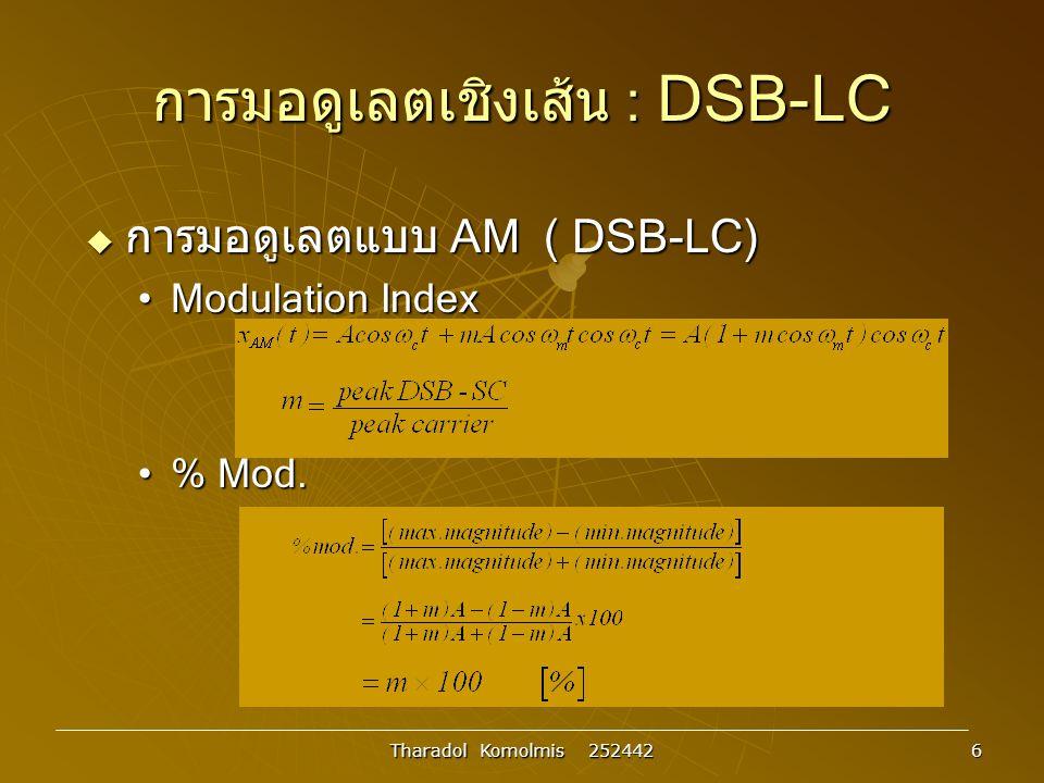 Tharadol Komolmis 252442 47 Multiplexing :  Frequency Division Multiplex;FDM  Time Division Multiplex;TDM
