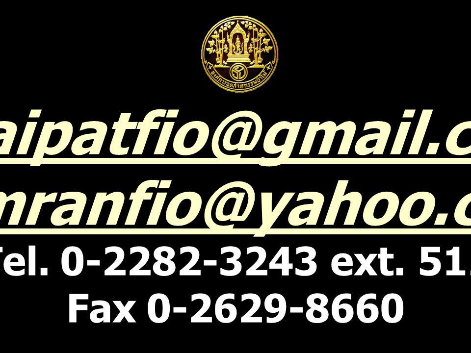 chaipatfio@gmail.com samranfio@yahoo.com Tel. 0-2282-3243 ext. 512 Fax 0-2629-8660