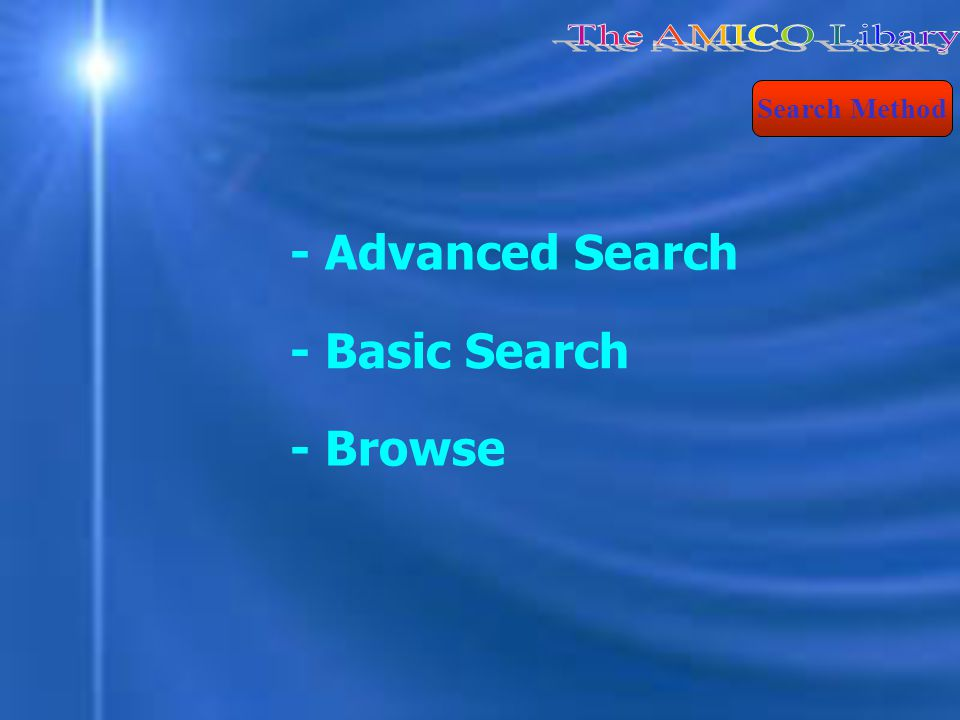 - Advanced Search Search Method - Basic Search - Browse