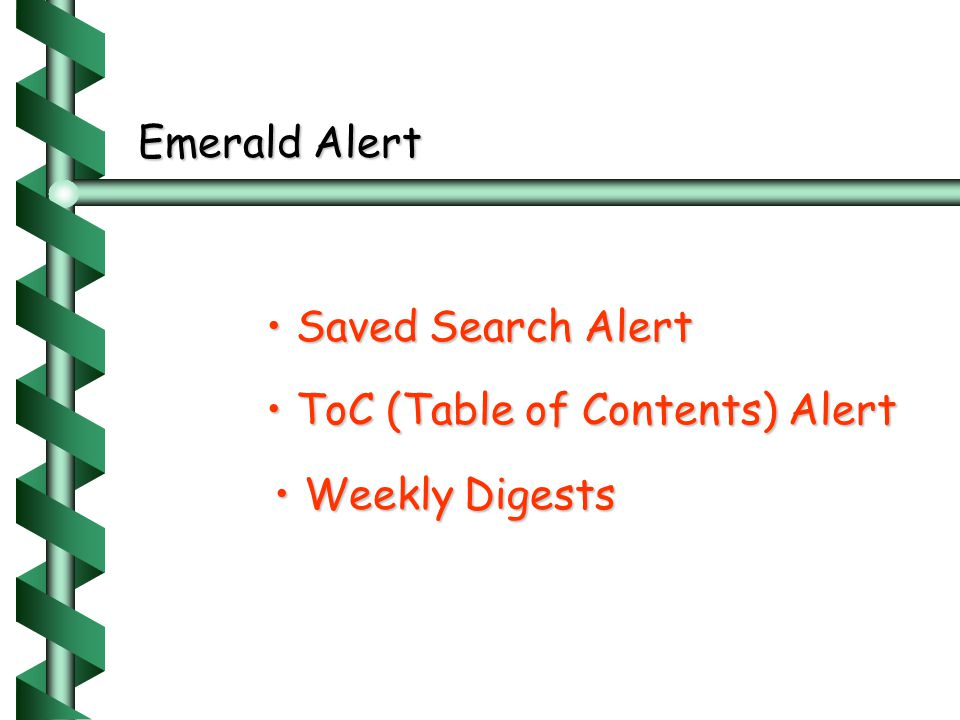 Emerald Alert Saved Search Alert Saved Search Alert ToC (Table of Contents) Alert ToC (Table of Contents) Alert Weekly Digests Weekly Digests