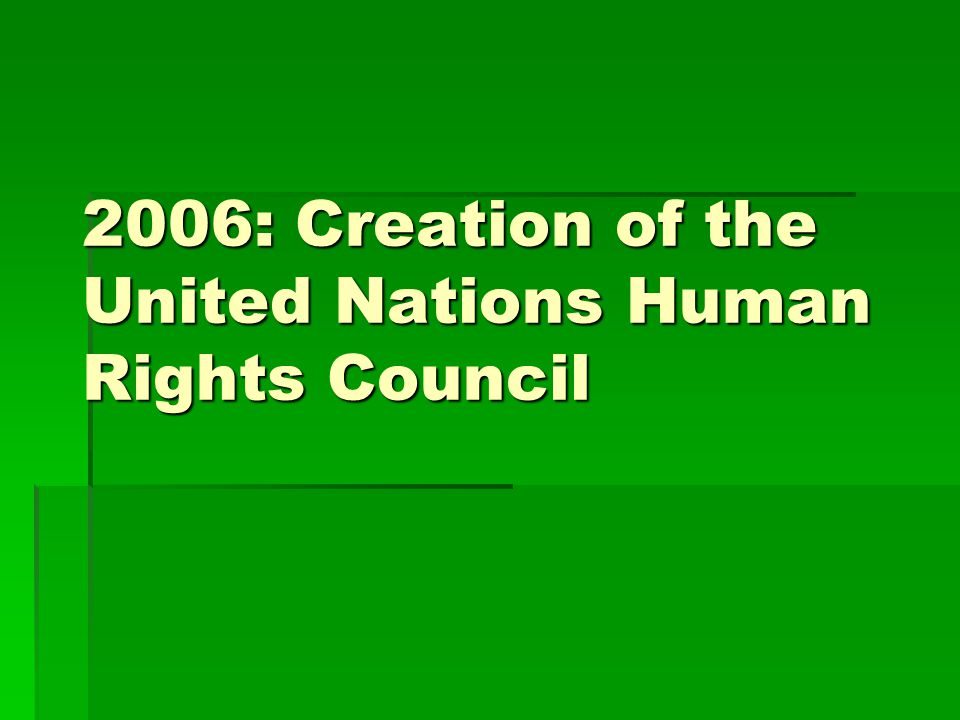 2006: Creation of the United Nations Human Rights Council