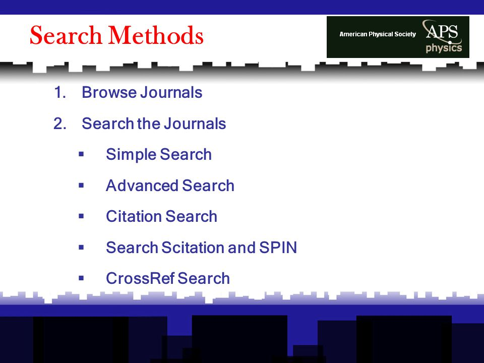 1.Browse Journals 2.Search the Journals  Simple Search  Advanced Search  Citation Search  Search Scitation and SPIN  CrossRef Search Search Methods