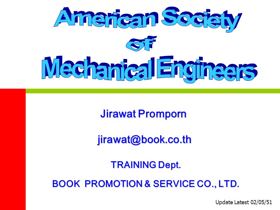 Jirawat Promporn jirawat@book.co.th Update Latest 02/05/51 TRAINING Dept.