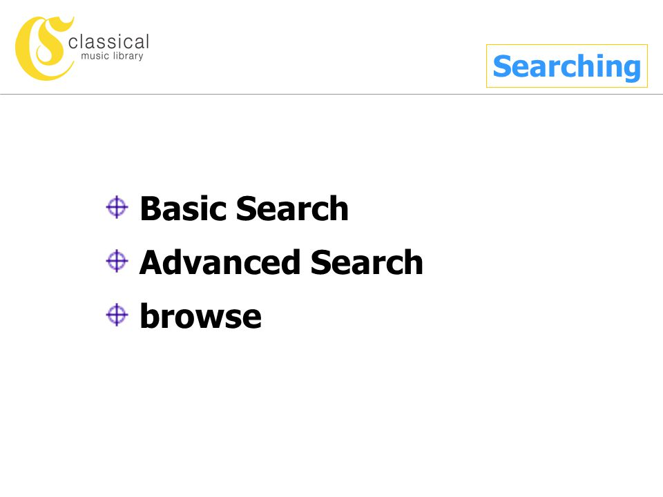 Searching Basic Search Advanced Search browse