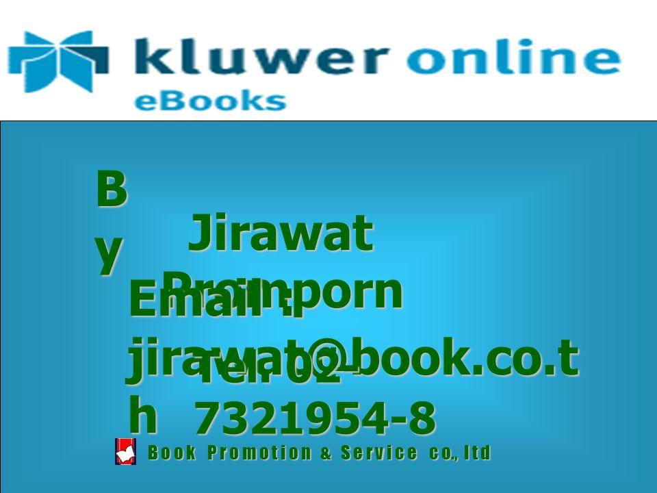 ByByByBy Jirawat Promporn Jirawat Promporn Email : jirawat@book.co.t h Tel.