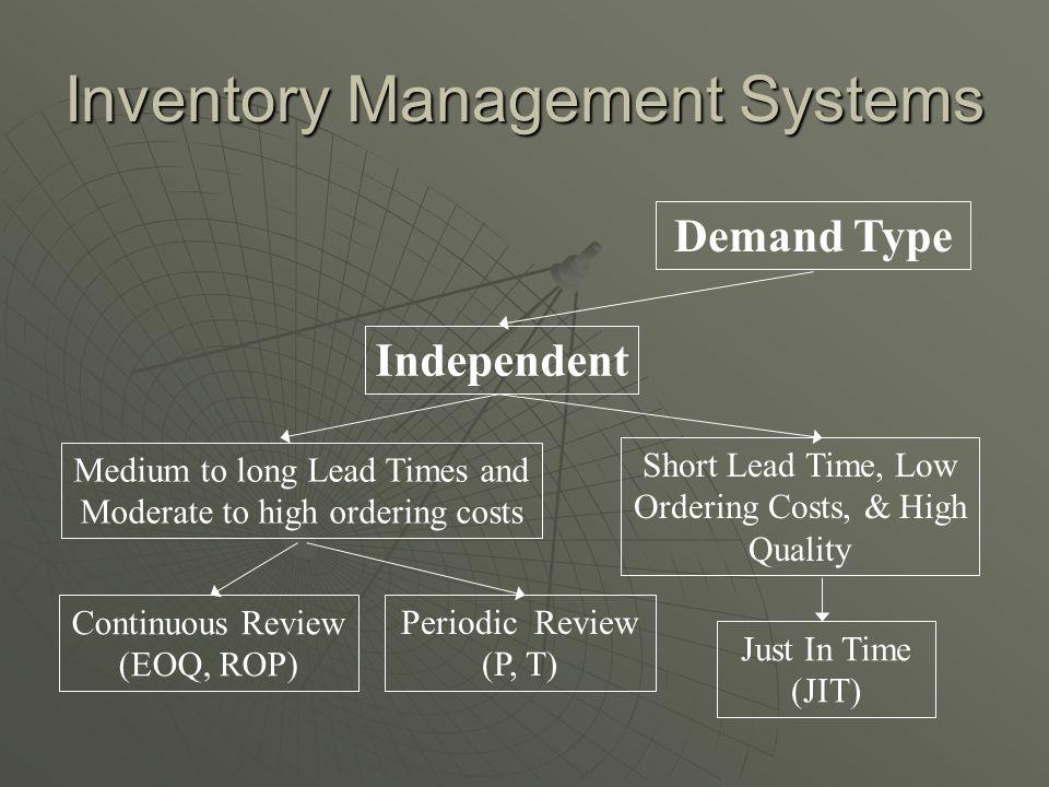 Dependent and independent demand Dependent demand e.g.