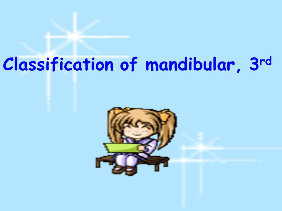 Classification of mandibular, 3 rd