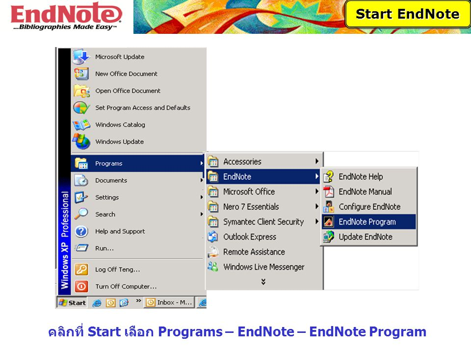 Start EndNote คลิกที่ Start เลือก Programs – EndNote – EndNote Program