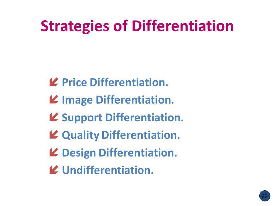 Strategies of Differentiation í Price Differentiation.