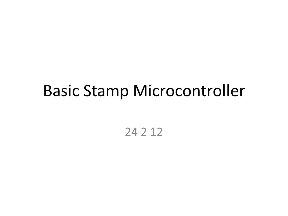 Basic Stamp Microcontroller 24 2 12