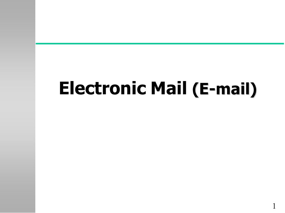 1 (E-mail) Electronic Mail (E-mail)