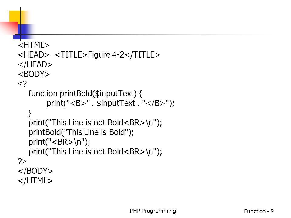 PHP ProgrammingFunction - 20 การกำหนดตัวแปรแบบ static ภายใน ฟังก์ชัน ตัวแปรภายในฟังก์ชันจะสามารถเก็บค่าไว้ได้ ตลอดเวลาโดยไม่สูญหายไป function MyFunc() { static $num_func_calls = 0; echo my function\n ; return ++$num_func_calls; }