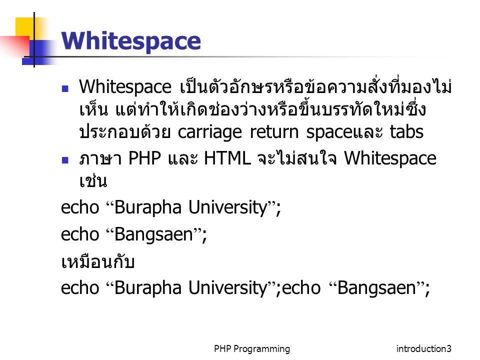PHP Programmingintroduction4 Comments Commentsคือส่วนที่ผู้เขียนโปรแกรมใช้สำหรับอธิบาย รายละเอียดของโปรแกรม เพื่อประโยชน์ในการทำความ เข้าใจ เพือความสะดวกเมื่อต้องการแก้ไขโปรแกรม ตัวแปรภาษาจะมองข้ามข้อความที่เป็นคำอธิบายการ เหมือนกับการ เขียน Comment ของภาษา C, C++ และ Unix /* แบบหลายบรรทัดตั้งแต่ 2 บรรทัดขึ้นไป */ # การ comment แบบ shell-style ตัวอย่าง <.