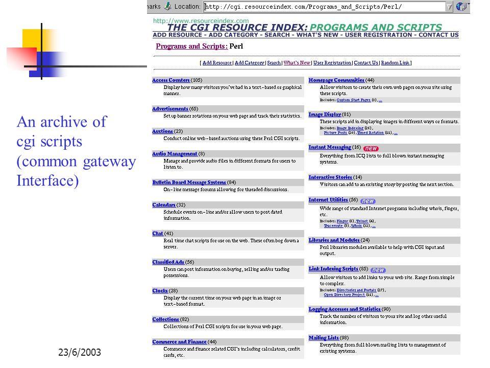 Opensource กับการพัฒนาเทคโนโลยีสารสนเทศของไทย 23/6/2003107 An archive of cgi scripts (common gateway Interface)