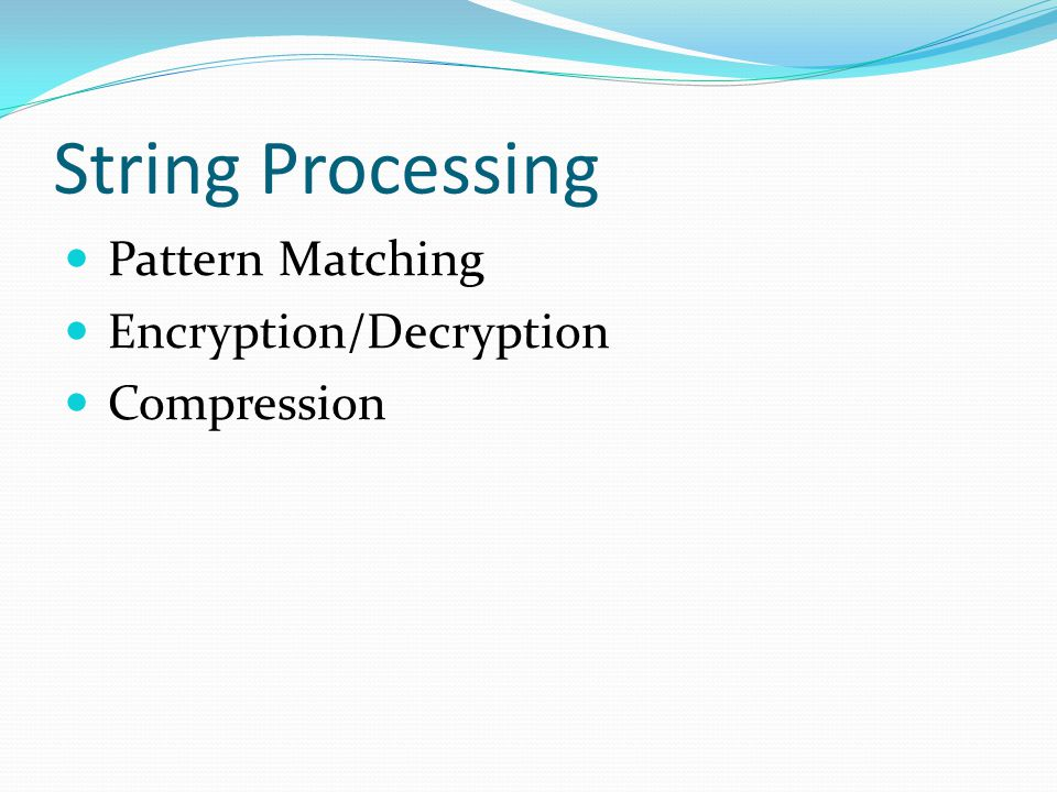 String Processing Pattern Matching Encryption/Decryption Compression
