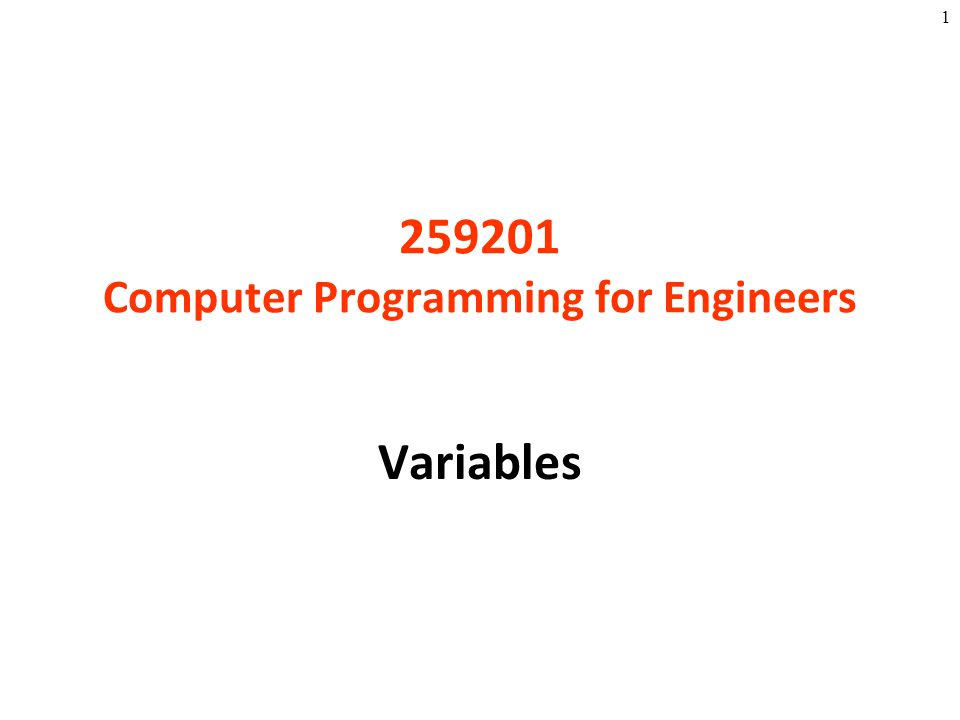 1 259201 Computer Programming for Engineers Variables