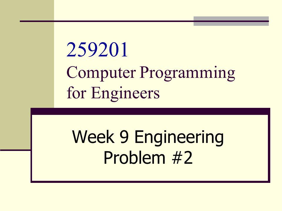 259201 Computer Programming for Engineers Week 9 Engineering Problem #2