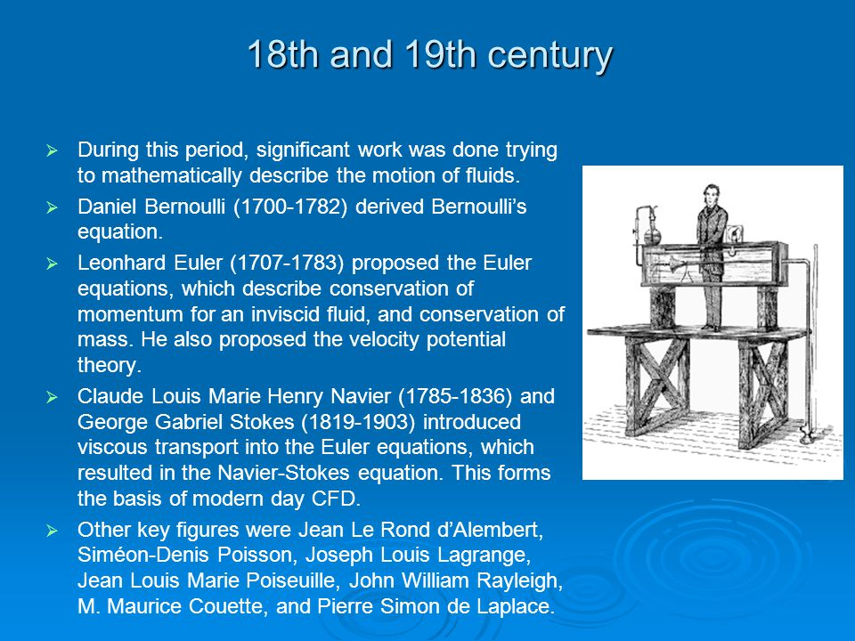 First part of the 20th century   Much work was done on refining theories of boundary layers and turbulence.