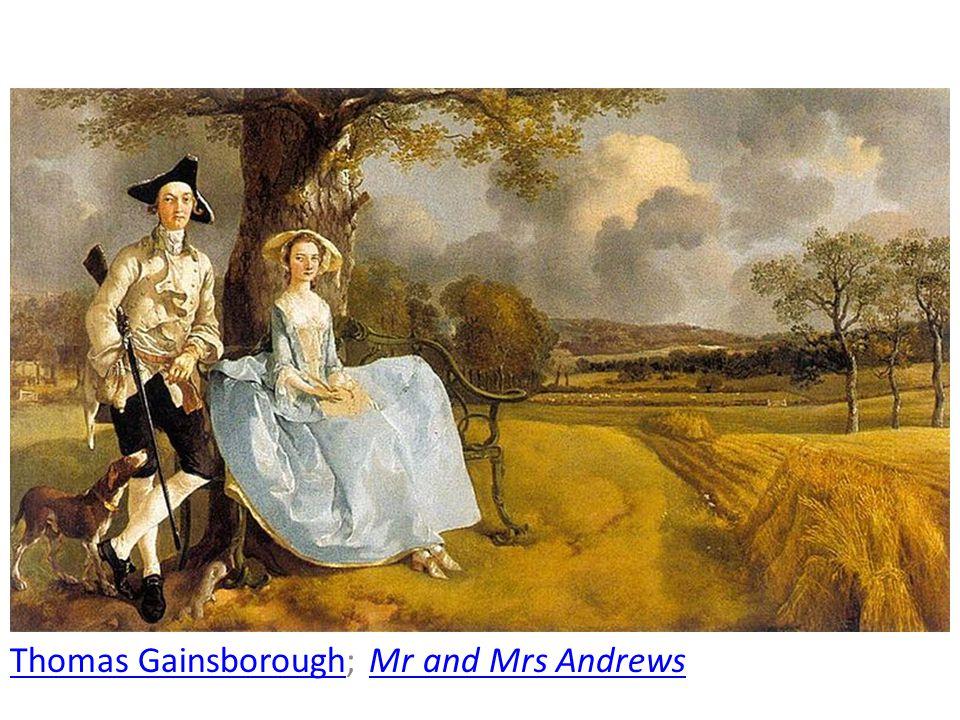 Thomas GainsboroughThomas Gainsborough; Mr and Mrs AndrewsMr and Mrs Andrews