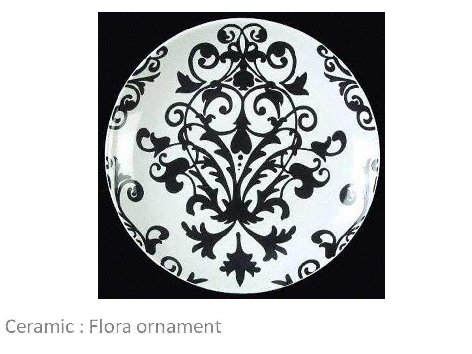 Ceramic : Flora ornament