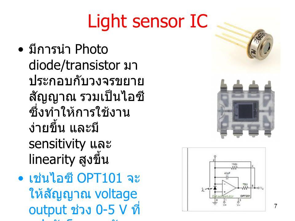 Solar cell Solar cell จะเปลี่ยน แสงเป็นกระแสไฟฟ้า ได้เช่นเดียวกัน โดยค่า กระแสไฟฟ้าจะแปรผัน โดยตรงกับความเข้ม แสง เนื่องจากมีพื้นที่รับแสง ขนาดใหญ่จึงสามารถ ใช้ผลิตไฟฟ้าได้ 8