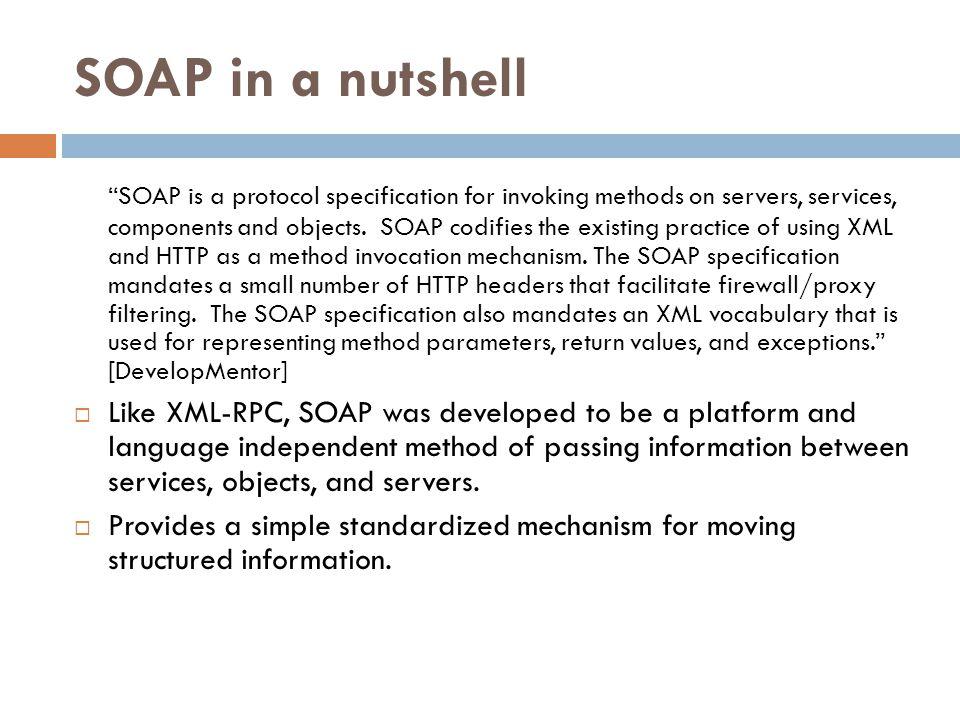SOAP Messaging Client Application Client Application Service Application Service Application HTTP SOAP Message Internet HTTP SOAP Message