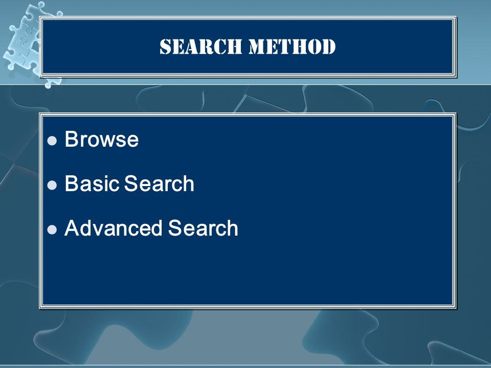 Search Method Browse Basic Search Advanced Search Browse Basic Search Advanced Search