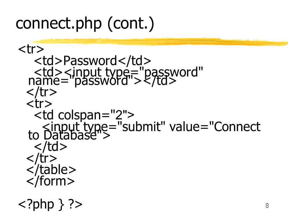 8 connect.php (cont.) Password